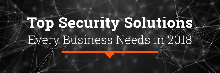 security solutions for businesses in 2018